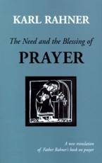 The Need and the Blessing of Prayer - Karl Rahner (author), Sean McEvenue (author), Bruce W. Gillette (translator)