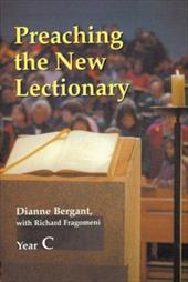 Preaching the New Lectionary: Year C - Bergant, Dianne, CA / Fragomeni, Richard N.