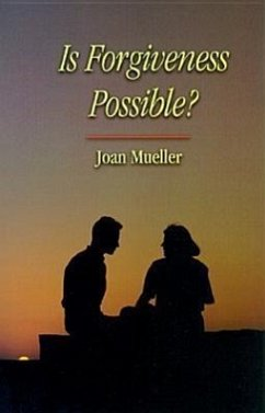 Is Forgiveness Possible? - Mueller, Joan