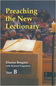 Preaching the New Lectionary: Year B - Dianne Bergant, With Richard N. Fragomeni