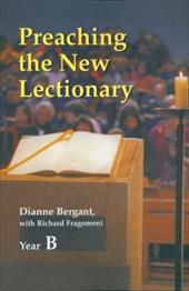 Preaching the New Lectionary - Bergant, Dianne, CA / Fragomeni, Richard N.
