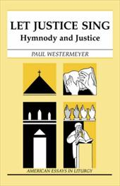 Let Justice Sing: Hymnody and Justice - Westermeyer, Paul