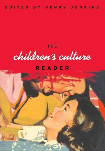 The Children's Culture Reader - New York University Press