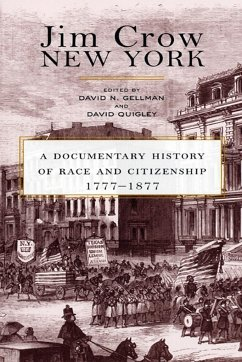 Jim Crow New York: A Documentary History of Race and Citizenship, 1777-1877 - Herausgeber: Gellman, David N. Quigley, David