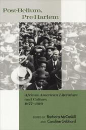 Post-Bellum, Pre-Harlem: African American Literature and Culture, 1877-1919 - McCaskill, Barbara / Gebhard, Caroline