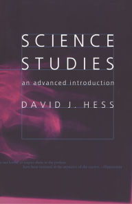 Science Studies: An Advanced Introduction David J. Hess Author