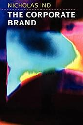 The Corporate Brand - Ind, Nicholas / Lee, J. J. / Casey, Marion