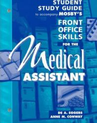 Mosby's Front Office Skills for the Medical Assistant (Study Guide) - De A. Eggers and Anne M. Conway