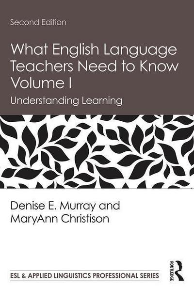 Murray, D: What English Language Teachers Need to Know Volum - Denise E. Murray#MaryAnn Christison