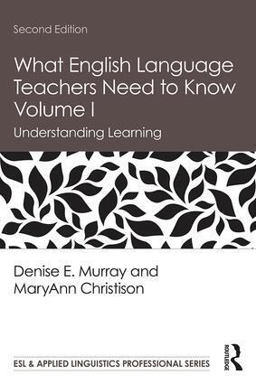 What English Language Teachers Need to Know Volume I  Understanding Learning  Denise E. Murray (u. a.)  Taschenbuch  Esl & Applied Linguistics Professional  Englisch  2019 - Murray, Denise E.