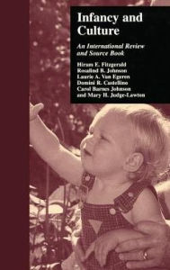 Infancy and Culture: An International Review and Source Book - Hiram E. Fitzgerald