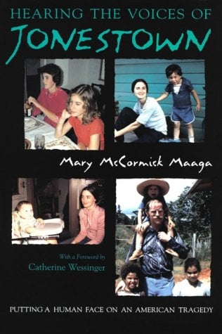 Hearing the Voices of Jonestown - Maaga, Mary McCormick / Wessinger, Catherine