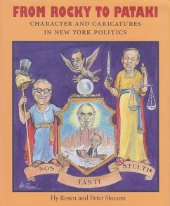 From Rocky to Pataki: Character and Caricatures in New York Politics - Rosen, Hy Slocum, Peter Slocum, Peter