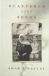 Scattered Like Seeds - Dallal, Shaw J.
