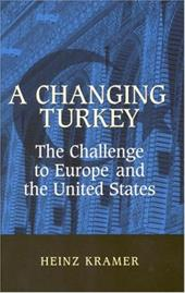 A Changing Turkey: The Challenge to Europe and the United States - Kramer, Heinz