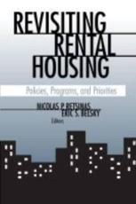 Revisiting Rental Housing - Nicolas P. Retsinas (editor), Eric S. Belsky (editor), Anthony Downs (foreword)