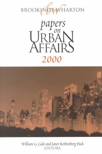 Brookings-Wharton Papers on Urban Affairs: 2000 - William G. (EDT)/ Pack, Janet Rothenberg (ED Gale