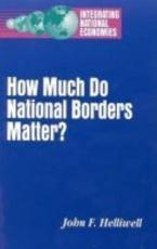 How Much Do National Borders Matter? - John F. Helliwell (author)