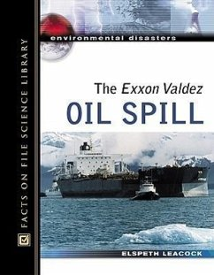 The EXXON Valdez Oil Spill - Leacock, Elspeth
