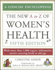 The New A to Z of Women's Health - Christine Ammer
