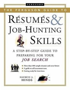 The Ferguson Guide to Resumes and Job Hunting Skills: A Step-By-Step Guide to Preparing for Your Job Search - Hinds, Maurene J.