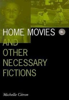 Home Movies and Other Necessary Fictions - Citron, Michelle