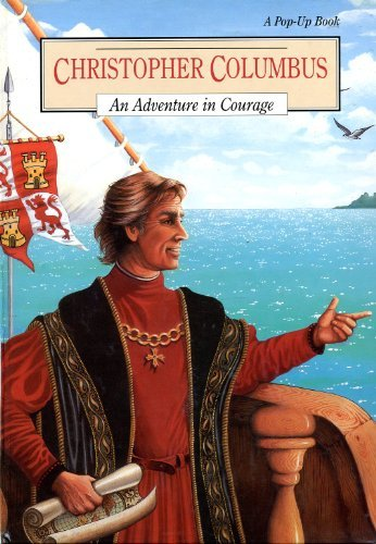 Christopher Columbus: An Adventure in Courage (Pop-Up Book)