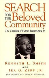 Search for the Beloved Community - Smith, Kenneth L. / Zepp, Ira G.