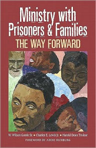 Ministry with Prisoners & Families - W.Wilson Goode