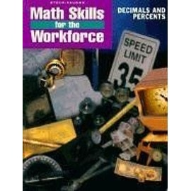 Math Skills For The Workforce : Decimals And Percents Math Skills For The Workforce - Karen Lassite