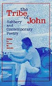 The Tribe of John: Ashbery and Contemporary Poetry - Schultz, Susan M.
