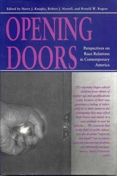 Opening Doors: Perspectives on Race Relations in Contemporary America - Herausgeber: Rogers, Ronald W. Norrell, Robert J. Knopke, Harry J.