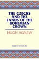 Czechs and the Lands of the Bohemian Crown - Hugh LeCaine Agnew
