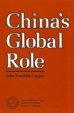 China's Global Role: An Analysis of Peking's National Power Capabilities in the Context of an Evolving International System - Copper, John Franklin