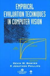Empirical Evaluation Techniques in Computer Vision - Bowyer, Kevin / Phillips, P. Jonathon