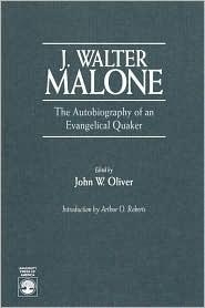 J. Walter Malone - John W. Oliver, J. Walter Malone, Arthur O. Roberts (Editor)