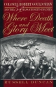Where Death and Glory Meet - Russell Duncan