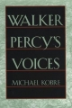 Walker Percy's Voices - Michael Kobre