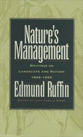 Nature's Management: Writings on Landscape and Reform, 1822-1859 - Ruffin, Edmund / Kirby, Jack Temple