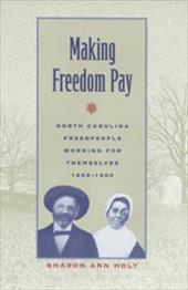 Making Freedom Pay - Holt, Sharon Ann