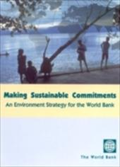 Making Sustainable Commitments: An Environment Strategy for the World Bank - World Bank Group