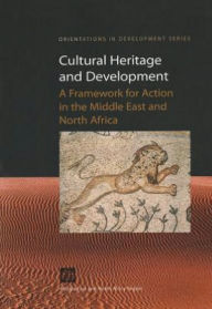 Cultural Heritage and Development: A Framework for Action in the Middle East and North Africa - World Bank Publications