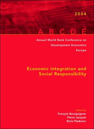 Annual World Bank Conference on Development Economics 2004, Europe: Economic Integration and Social Responsibility - Francois Bourguignon