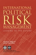 International Political Risk Management, Volume 3: Looking to the Future - Moran, Theodore H.