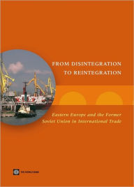 From Disintegration to Reintegration: Eastern Europe and the Former Soviet Union in International Trade - Harry G. Broadman