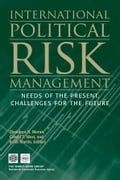 International Political Risk: Needs of the Present, Challenges for the Future - Moran, Theodore H.