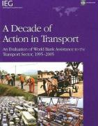 A Decade of Action in Transport: An Evaluation of World Bank Assistance to the Transport Sector, 1995-2005