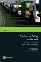 The Cost of Being Landlocked: Logistics Costs and Supply Chain Reliability (Directions in Development)
