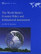 The World Bank's Country Policy and Institutional Assessment: An IEG Evaluation