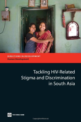 Tackling HIV-Related Stigma and Discrimination in South Asia (Directions in Development) - Stangl, Anne